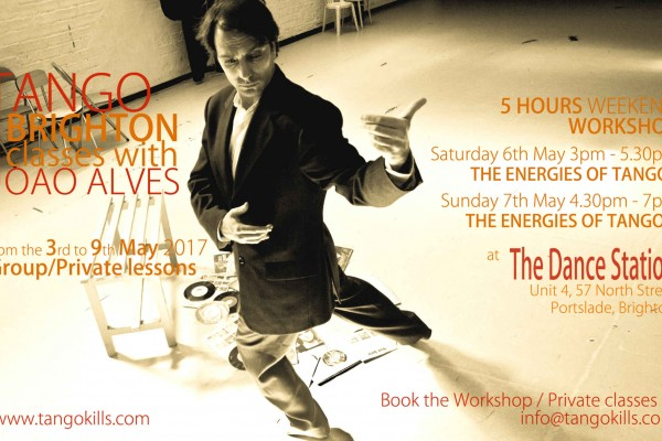 Workshop the Energies of Tango with João Alves in Brighton/Hove 6th/7th May 2017