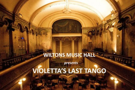 Tango Story: Wilton's Music Hall presents Argentine Tango at its best with Violetta's Last Tango