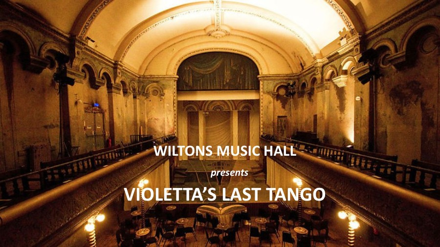 Wilton's Music Hall presents Argentine Tango at its best with Violetta's Last Tango
