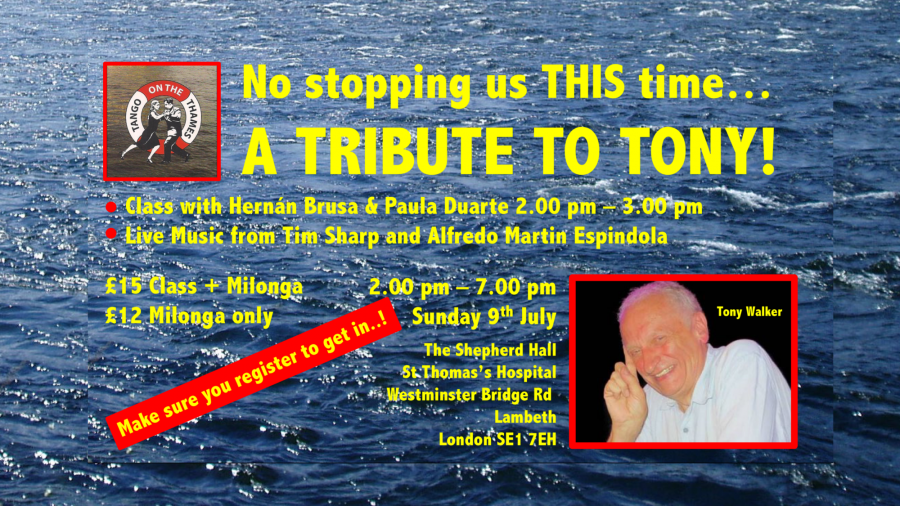 Tribute to Tony – London milonga on 9th July