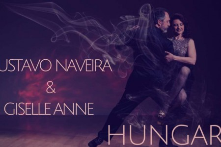 Tango Workshop Event: Lucas y Judit and Gustavo Naveira y Giselle Anne in Hungary