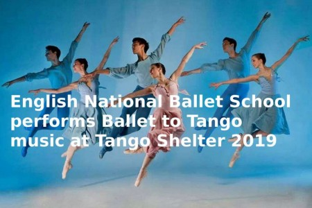 Tango Story: English National Ballet School at Tango Shelter 2019